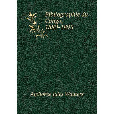 Книга Bibliographie du Congo, 1880-1895