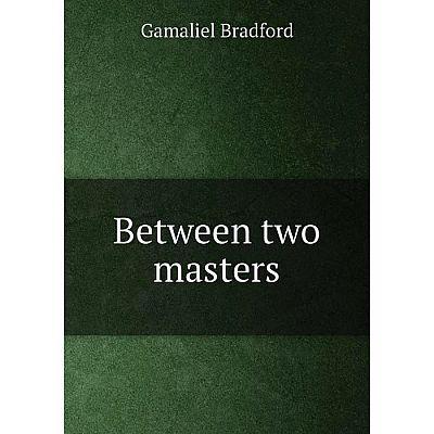 Книга Between two masters