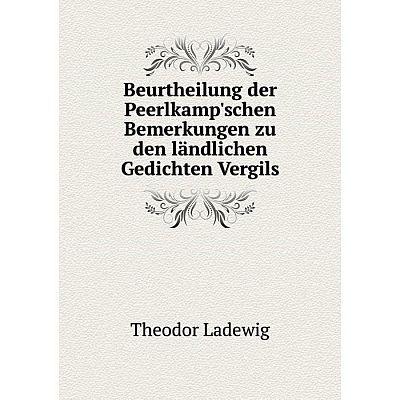 Книга Beurtheilung der Peerlkamp'schen Bemerkungen zu den ländlichen Gedichten Vergils