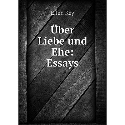 Книга Über Liebe und Ehe: Essays