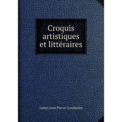 Книга Croquis artistiques et littéraires