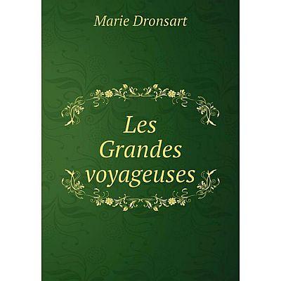 Книга Les Grandes voyageuses