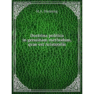 Книга Doctrina politica in genuinam methodum, qvae est Aristotelis