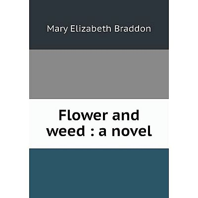 Книга Flower and weed : a novel