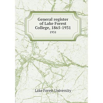 Книга General register of Lake Forest College, 1865-1931.1931
