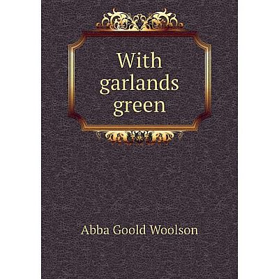 Книга With garlands green