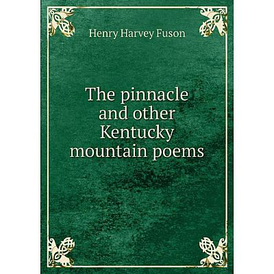 Книга The pinnacle and other Kentucky mountain poems