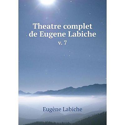 Книга Theatre complet de Eugene Labiche v. 7