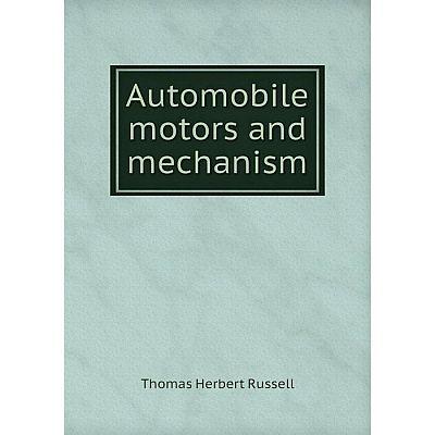Книга Automobile motors and mechanism