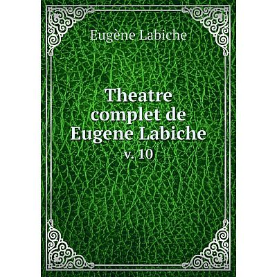 Книга Theatre complet de Eugene Labiche v. 10