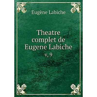 Книга Theatre complet de Eugene Labiche v, 9