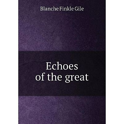 Книга Echoes of the great