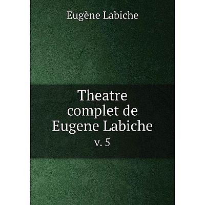 Книга Theatre complet de Eugene Labiche v. 5