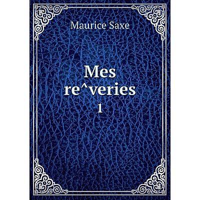 Книга Mes rêveries 1