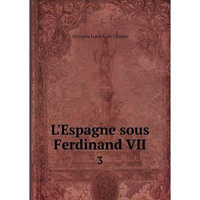 Книга L'Espagne sous Ferdinand VII3