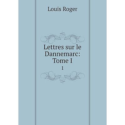 Книга Lettres sur le Dannemarc: Tome I1