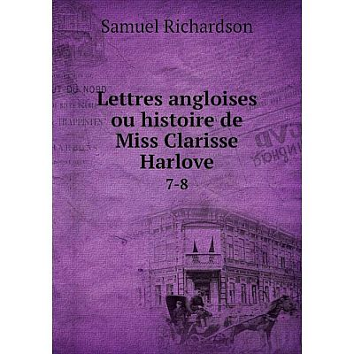Книга Lettres angloises ou histoire de Miss Clarisse Harlove7-8