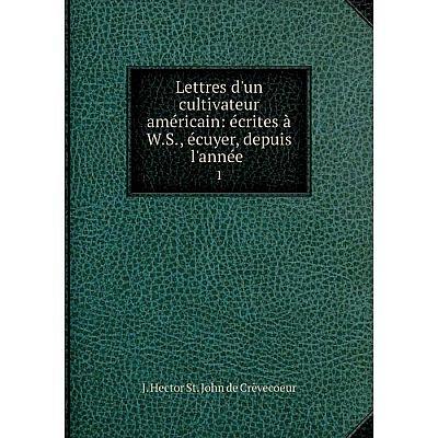 Книга Lettres d'un cultivateur américain: écrites à WS, écuyer, depuis l'année1