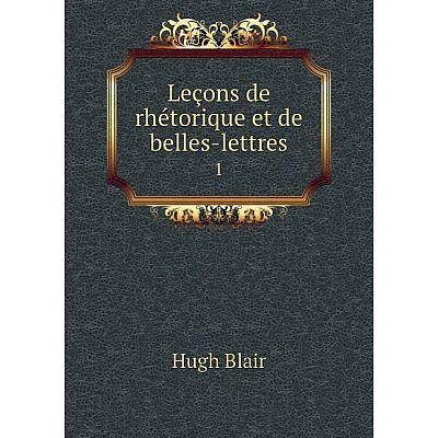 Книга Leçons de rhétorique et de belles-lettres1