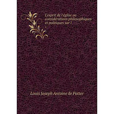 Книга L'esprit de l'église ou considérations philosophiques et politiques sur l1
