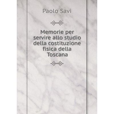 Книга Memorie per servire allo studio della costituzione fisica della Toscana