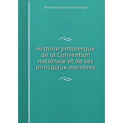 Книга Histoire pittoresque de la Convention nationale et de ses principaux membres