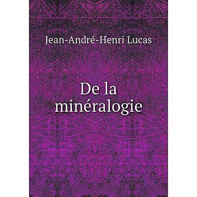 Книга De la minéralogie