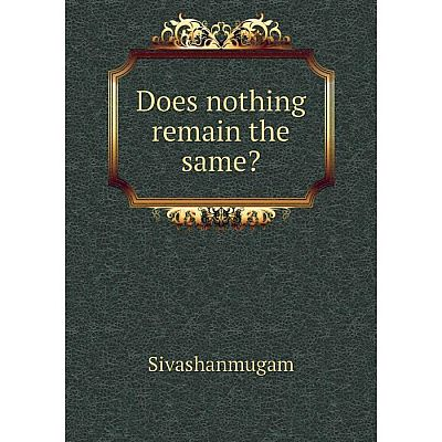 Книга Does nothing remain the same?