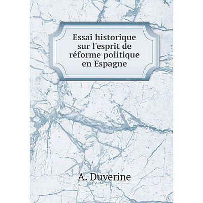 Книга Essai historique sur l'esprit de réforme politique en Espagne