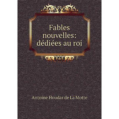 Книга Fables nouvelles: dédiées au roi