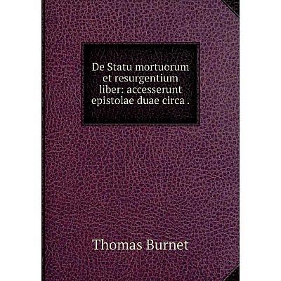 Книга De Statu mortuorum et resurgentium liber: accesserunt epistolae duae circa