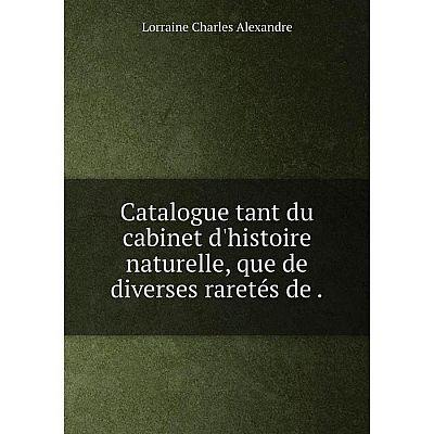 Книга Catalogue tant du cabinet d'histoire naturelle, que de diverses raretés