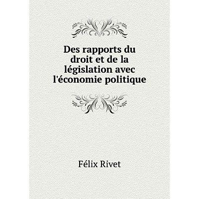Книга Des rapports du droit et de la législation avec l'économie politique