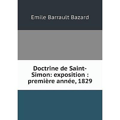 Книга Doctrine de Saint-Simon: exposition: première année, 1829
