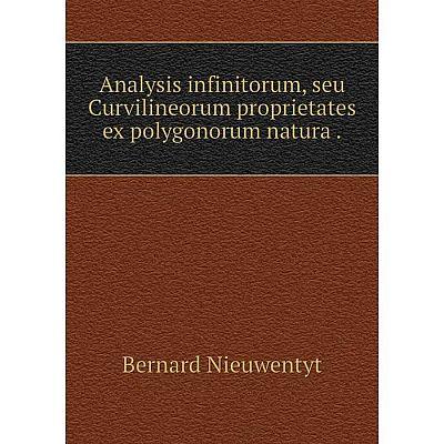 Книга Analysis infinitorum, seu Curvilineorum proprietates ex polygonorum natura