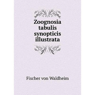 Книга Zoognosia tabulis synopticis illustrata