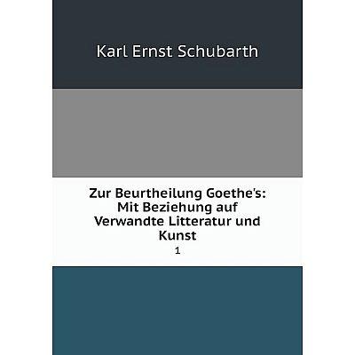 Книга Zur Beurtheilung Goethe's: Mit Beziehung auf Verwandte Litteratur und Kunst 1