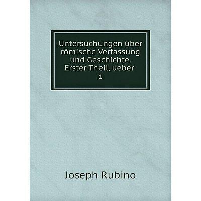 Книга Untersuchungen über römische Verfassung und Geschichte. Erster Theil, ueber 1