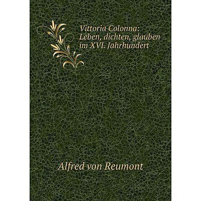 Книга Vittoria Colonna: Leben, dichten, glauben im XVI. Jahrhundert
