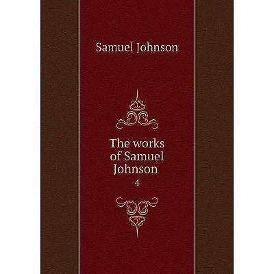 Книга The works of Samuel Johnson 4