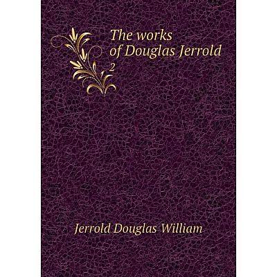 Книга The works of Douglas Jerrold 2