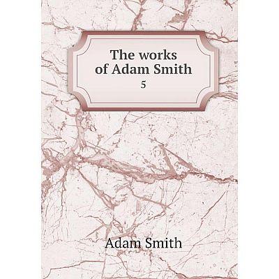 Книга The works of Adam Smith 5