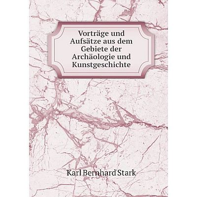 Книга Vorträge und Aufsätze aus dem Gebiete der Archäologie und Kunstgeschichte
