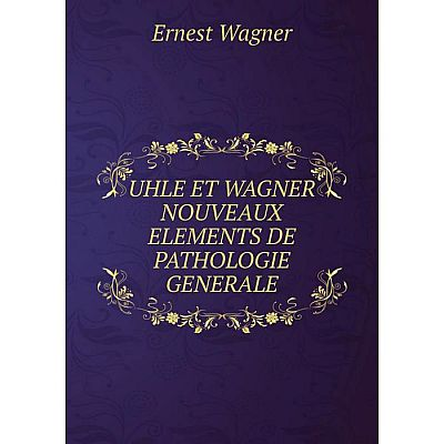 Книга Uhle et wagner nouveaux elements de pathologie generale
