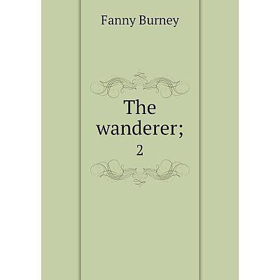 Книга The wanderer; 2