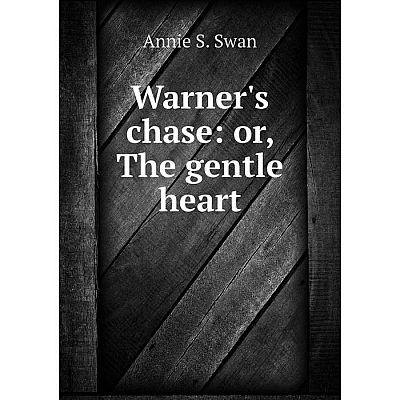 Книга Warner's chase: or, The gentle heart