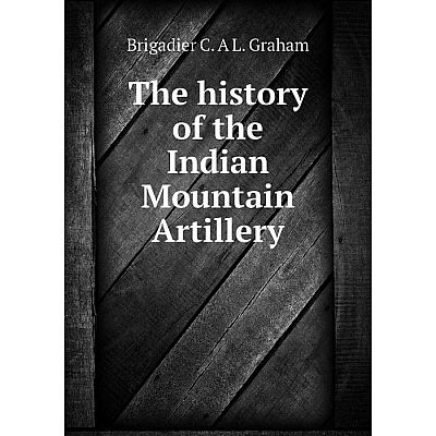 Книга The history of the Indian Mountain Artillery
