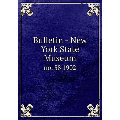 Книга Bulletin - New York State Museum no. 58 1902
