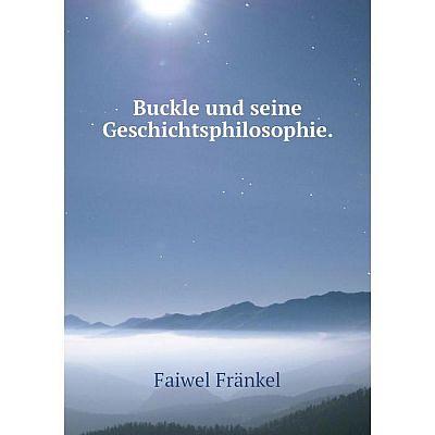 Книга Buckle und seine Geschichtsphilosophie.