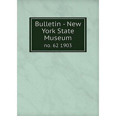 Книга Bulletin - New York State Museum no. 62 1903
